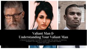 understanding-your-valiant-man