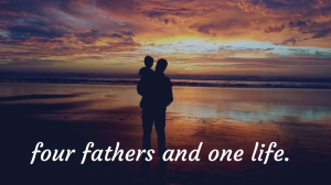Four Fathers And One Life