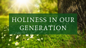 Holiness in our generation