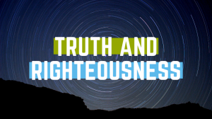 Truth And Righteousness