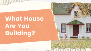 What House Are You Building_