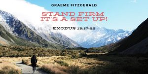 2019 Nov 10_Graeme Fitzgerald_Stand Firm - It's a Set Up